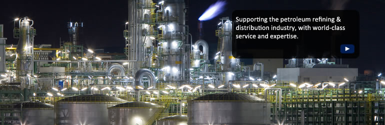 Supporting the petroleum refining & distribution industry, with world-class service and expertise.