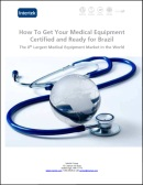 How To Get Medical Equipment Certified for Brazil