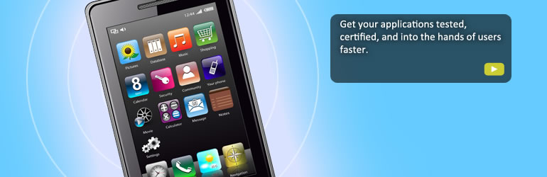 Get your applications tested, certified, and into the hands of users faster.