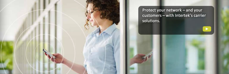 Protect your network - and your customers - with Intertek's carrier solutions.